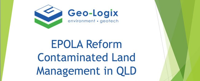 Geo-Logix presentation QLD Legalwise contaminated land reforms